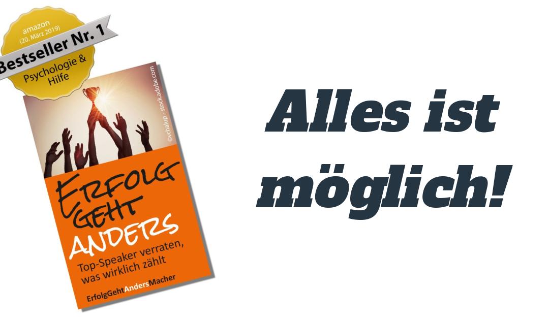 """""""Alles ist möglich"""" von Klaus Stöckert –  Kapitel im E-Book Bestseller Nr.1 """"Erfolg geht anders"""""""